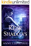 Reap the Shadows (Steel & Stone Book 4)