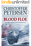Blood Floe: Conspiracy, Intrigue, and Multiple Homicide in the Arctic (Greenland Crime Book 2)