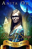 The Body Swap (Werewolf High Book 3)
