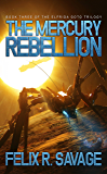 The Mercury Rebellion (Sol System Renegades): The Elfrida Goto Trilogy, Book 3