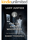 Lady Justice and the Ghost Whisperer