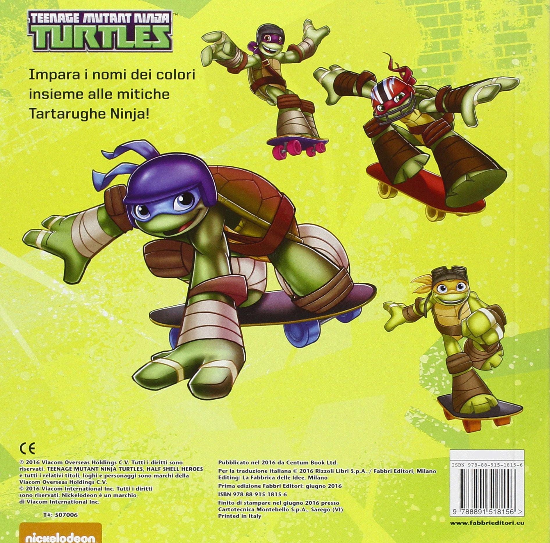 Colori da ninja. Half shell heroes. Teenage mutant ninja ...