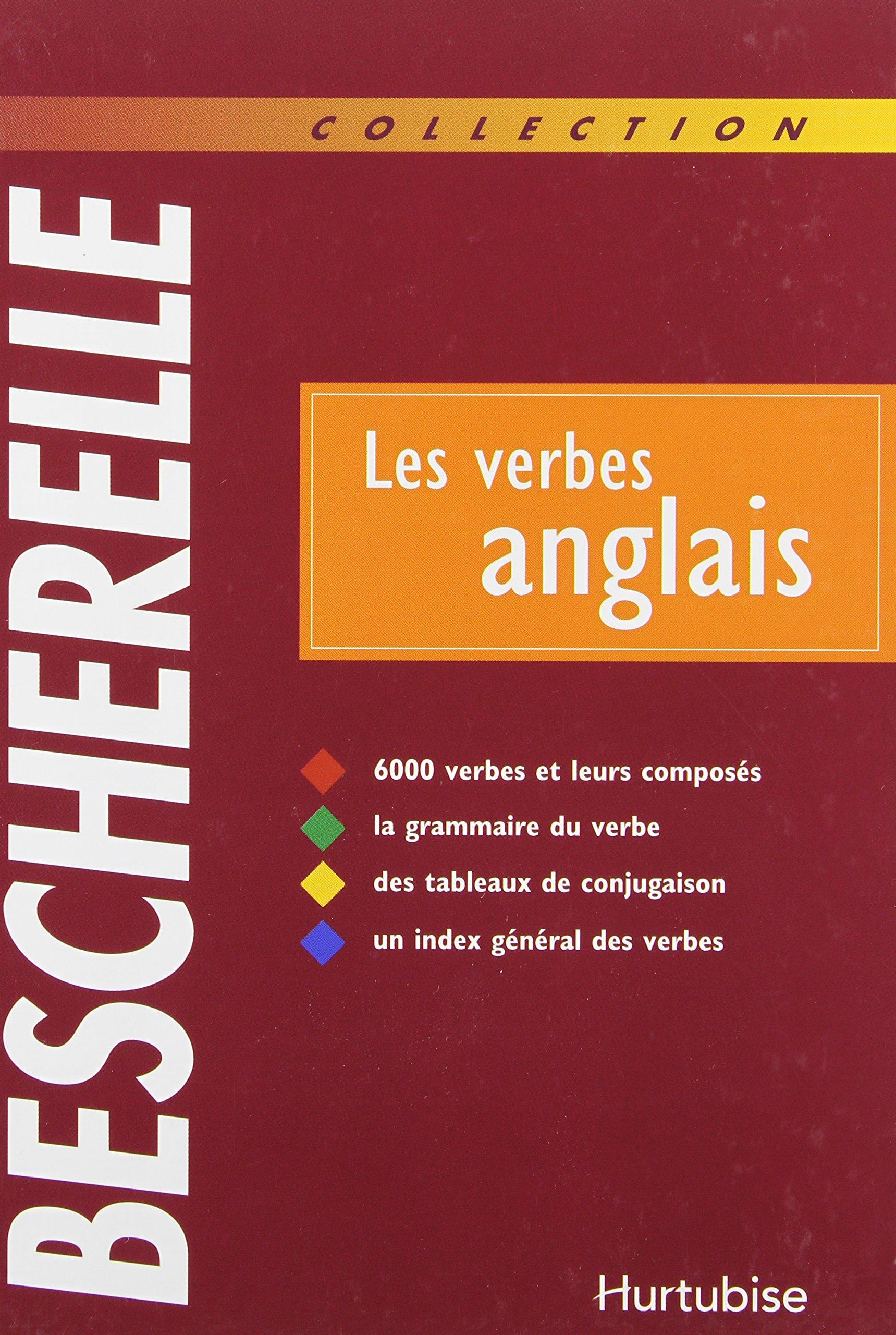 Bescherelle Les Verbes Anglais 6000 Verbes Et Leurs Composes Quenelle Gilbert Hourquin Didier 9782894284629 Amazon Com Books