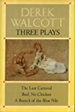 Three Plays: The Last Carnival; Beef, No Chicken; and A Branch of the Blue Nile