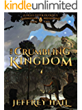 The Crumbling Kingdom: (Book 1 of the Jungle-Diver Duology)
