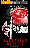 Grum: Barbarian Barista: A litRPG Short Story