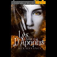 Les Gardiens d'Apophis Tome1- Renaissance