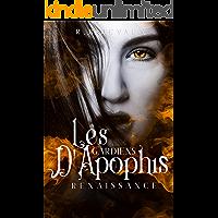 Les Gardiens d'Apophis Tome1- Renaissance (French Edition)