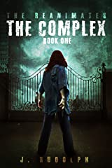 The Complex (The Reanimates Book 1) Kindle Edition