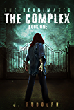 The Complex (The Reanimates Book 1)