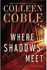 Where Shadows Meet: A Romantic Suspense Novel Kindle Edition