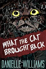 What the Cat Brought Back Kindle Edition