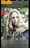 Falkenherz - Bewährung der Schildmaid (Schildmaid-Saga 2) (German Edition)
