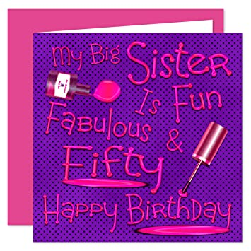 My Big Sister 50th Happy Birthday Card