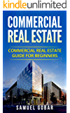 Commercial Real Estate: Commercial real estate Guide for Beginners