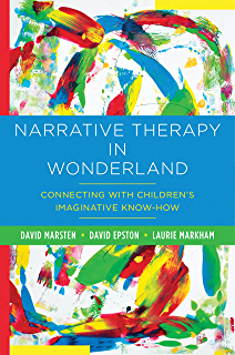 Narrative therapy theories of psychotherapy kindle edition by narrative therapy in wonderland connecting with childrens imaginative know how fandeluxe Gallery