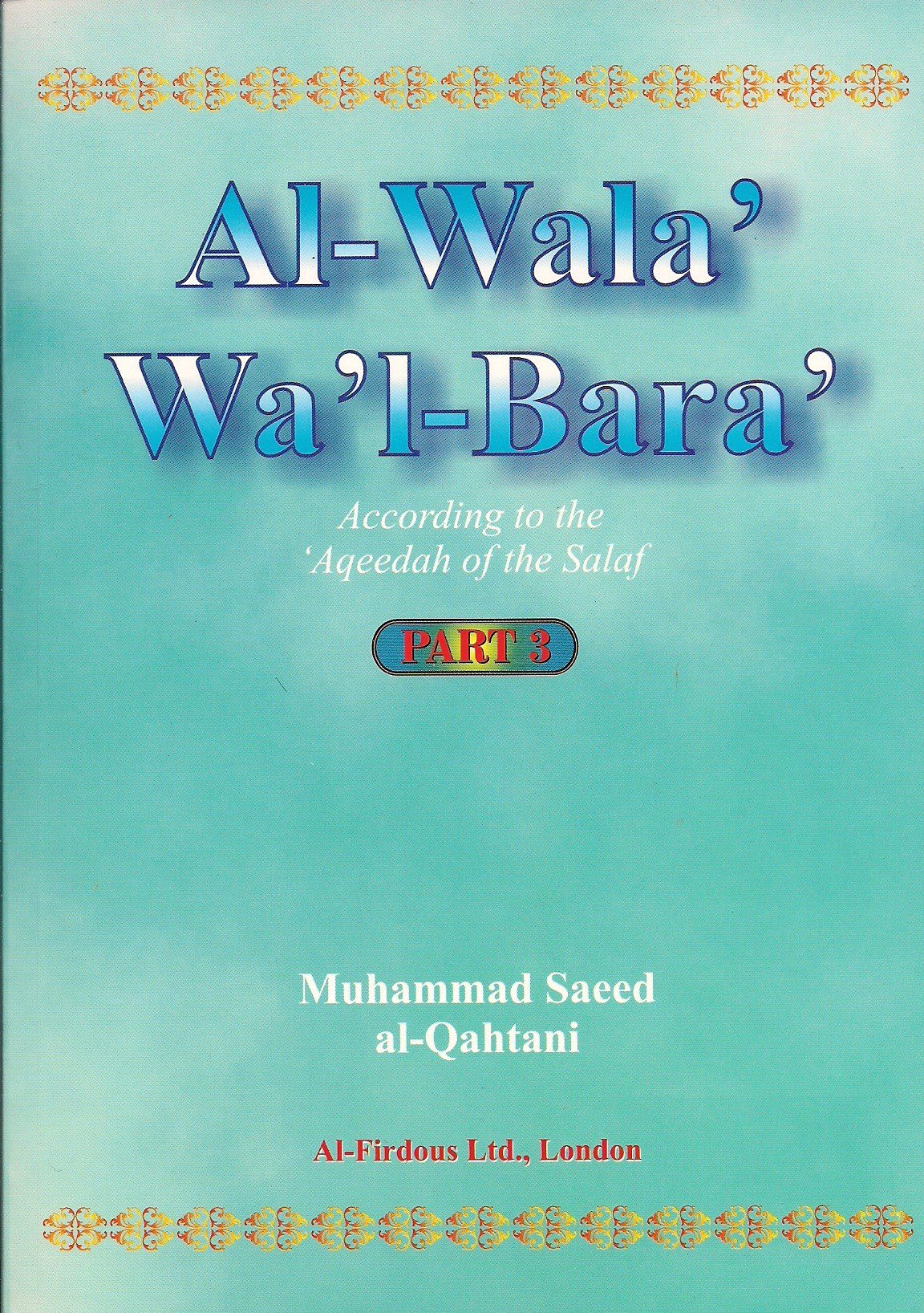 Al-Wala'Wa'l-Bara': According to the 'Aqeedah of the Salaf Part 3 pdf