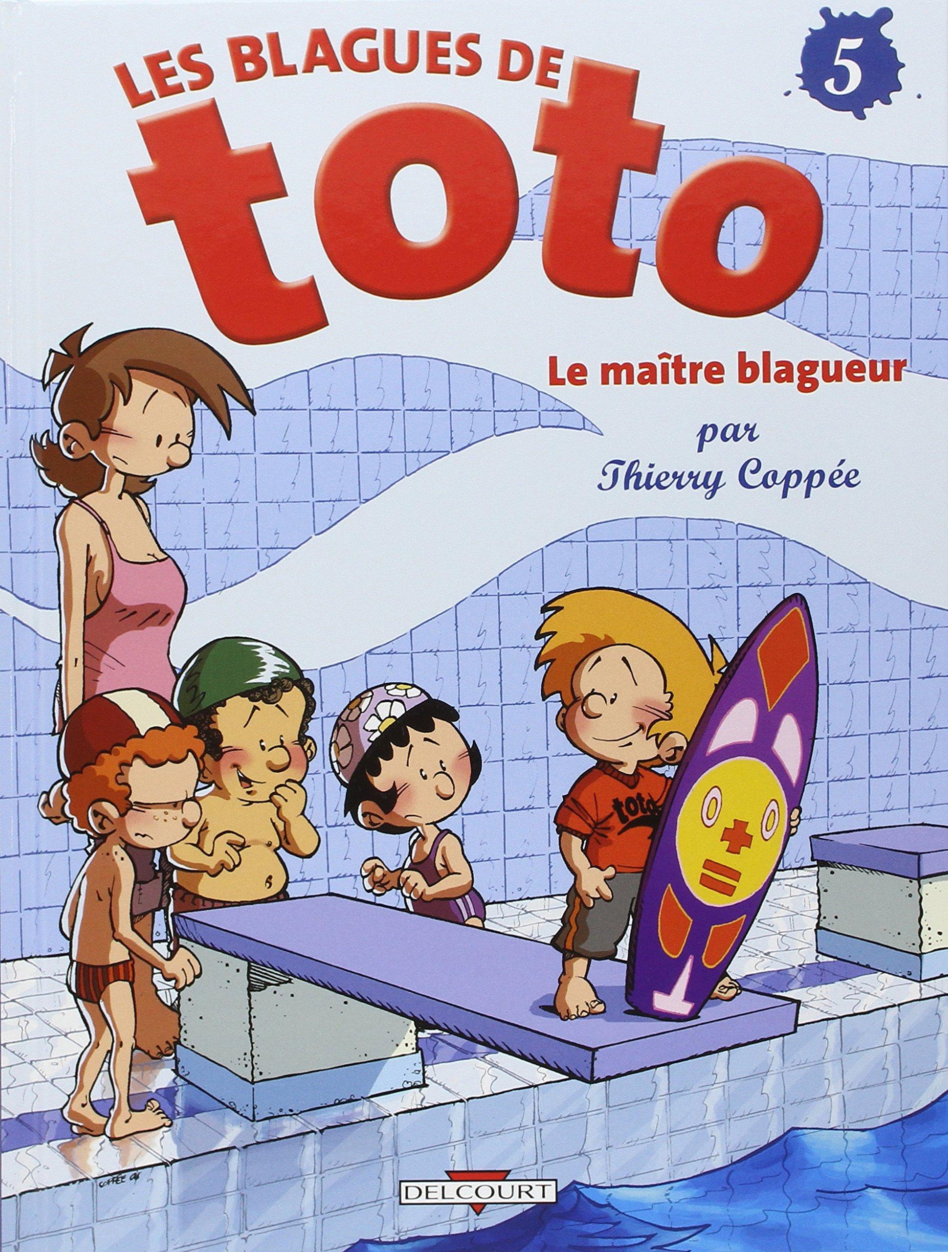 Les Blagues de Toto, Tome 5 : Le maître blagueur Album – 25 avril 2007 Coppée thierry DELCOURT 2756005681 749782756005683