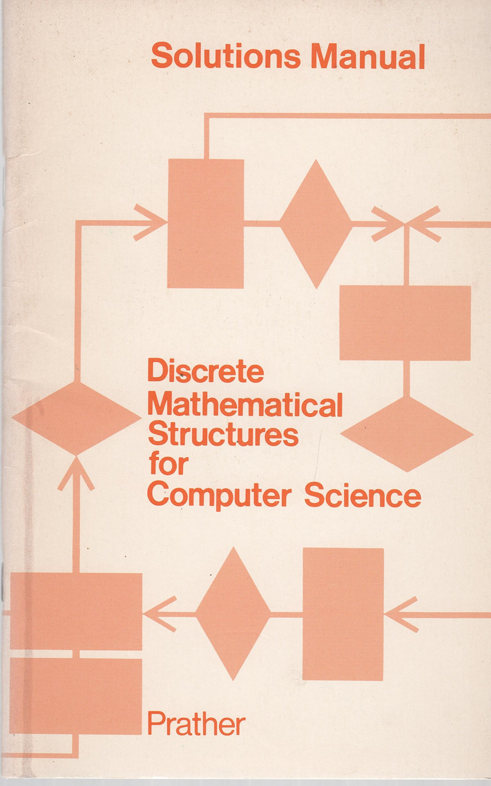 Solutions Manual Discrete Mathematical Structures for Computer Science:  9780395206232: Amazon.com: Books