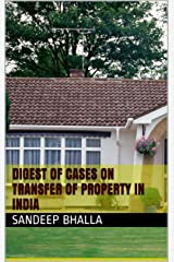 Digest of cases on Transfer of Property in India Kindle Edition
