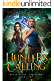 Hunter's Calling: An Urban Fantasy Novel (Magic Blood: The Primal Book 1)