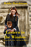 Lantern In The Window: Western Prairie Brides. Mail Oder Bride (Western Prairie Brides, Mail Order Bride Book 1)