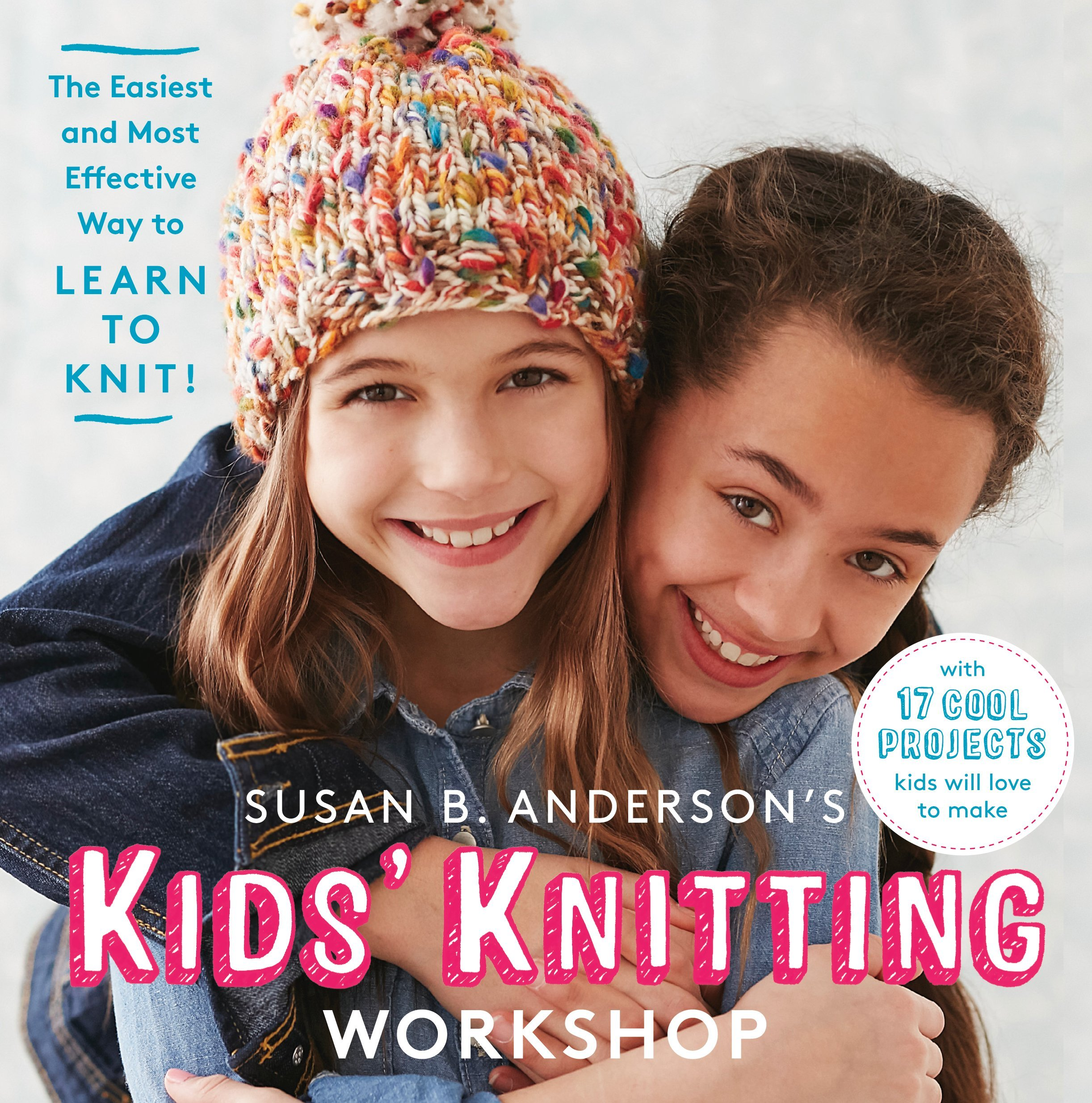 susan-b-anderson-s-kids-knitting-workshop-the-easiest-and-most-effective-way-to-learn-to-knit