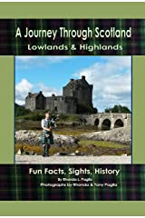 A Journey Through Scotland: Highlands and Lowland ~ Fun Facts, Sights, History Kindle Edition