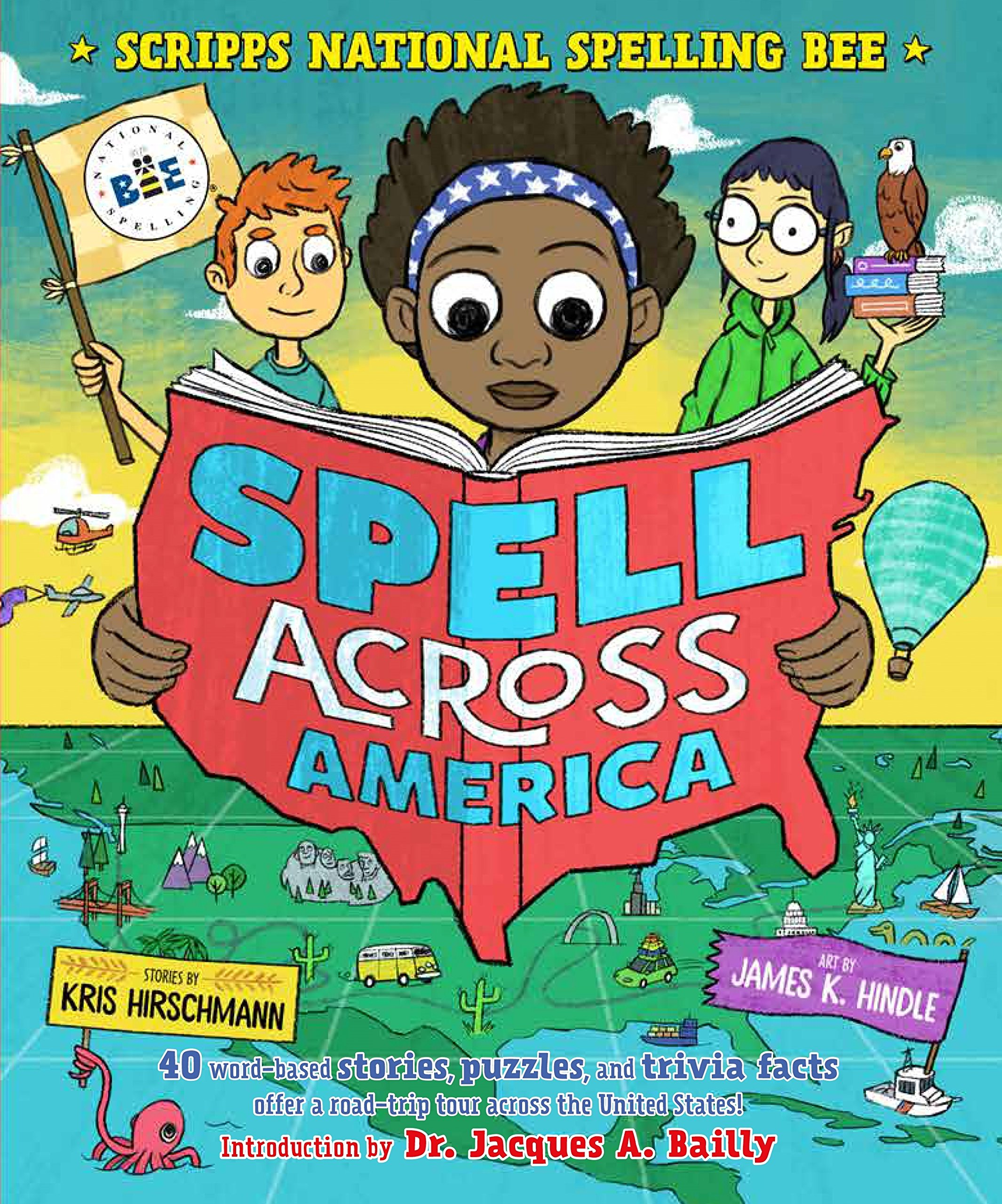 Read Online Spell Across America: 40 word-based stories, puzzles, and trivia facts offer a road-trip tour across the United States (Scripps National Spelling Bee) ebook