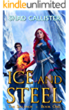 Ice and Steel (The Sixlands Book 1)