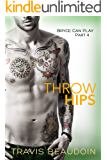 Throw Hips: A Gay Hothusband Erotic Short (Bryce Can Play Book 4)