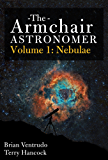 The Armchair Astronomer, Volume 1 (Nebulae)
