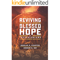 Reviving the Blessed Hope of Thessalonians: The Rapture Commentary Series Volume 1