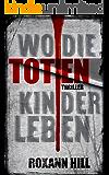 Wo die toten Kinder leben (Steinbach und Wagner 1) (German Edition)