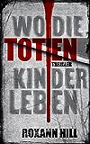 Wo die toten Kinder leben: Thriller (Steinbach und Wagner 1) (German Edition)