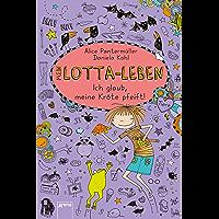 Mein Lotta-Leben (5). Ich glaub, meine Kröte pfeift (German Edition)