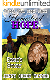 Homestead HOPE: Essie's Story (Dakota Mail Order Brides Book 4)