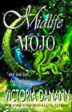 Midlife Mojo: A Paranormal Women's Fiction Novel (Not Too Late Book 3)