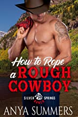 How To Rope A Rough Cowboy (Silver Springs Ranch Book 3) Kindle Edition
