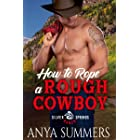 How To Rope A Rough Cowboy (Silver Springs Ranch Book 3)