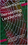 Reinventing Leadership: The 10 imperative leadership aptitudes you will need as a systemic leader (English Edition)
