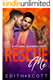 Rescue Me: Welcome to Amberly Book 4