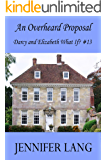 An Overheard Proposal: Darcy and Elizabeth What If? #13