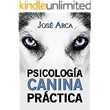 Psicología Canina Práctica (Spanish Edition)