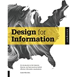 Design for Information: An Introduction to the Histories, Theories, and Best Practices Behind Effective Information Visualiza