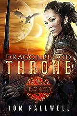 Dragonblood Throne: Legacy Kindle Edition