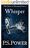 Whisper (The Child of Frankenstein Book 1)