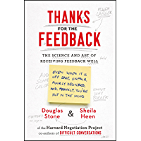 Thanks for the Feedback: The Science and Art of Receiving Feedback Well (English Edition)