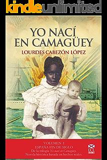 YO NACÍ EN CAMAGÜEY (novela histórica): 2.-¿HACIA UNA NUEVA ESPAÑA ...