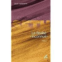 """La réalité """"inconnue"""" : Tome 1"""